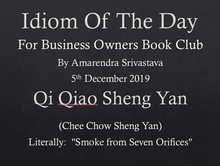 IDIOM OF THE DAY - Qi Qiao Sheng Yan - Chee Chow Sheng Yan